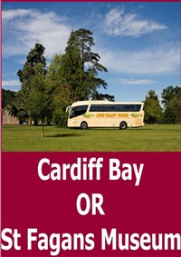 Cardiff Bay OR St Fagans Museum